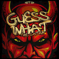 The Satan - Guess What (Explicit)