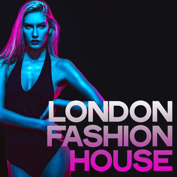 Various Artists - London Fashion House