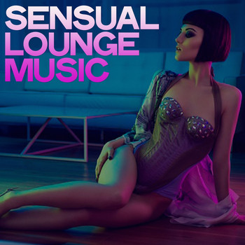 Various Artists - Sensual Lounge Music (Selection Music Lounge)