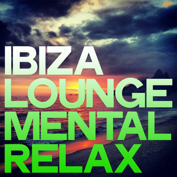 Various Artists - Ibiza Lounge Mental Relax