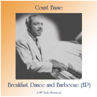 Count Basie - Breakfast Dance and Barbecue (EP) (All Tracks Remastered)