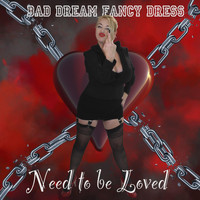 Bad Dream Fancy Dress - Need to Be Loved