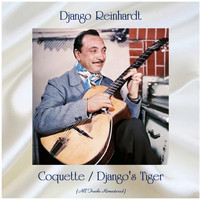 Django Reinhardt - Coquette / Django's Tiger (All Tracks Remastered)