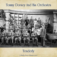 Tommy Dorsey and His Orchestra - Tenderly (Analog Source Remaster 2020)