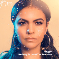 Vassy - Nothing To Lose (The Remixes)