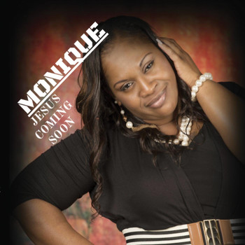 Monique - Jesus Coming Soon