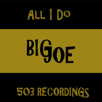 Big Joe - All I Do (Explicit)