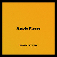 Zinx - Apple Pieces (Explicit)