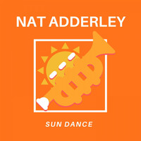Nat Adderley - Sun Dance