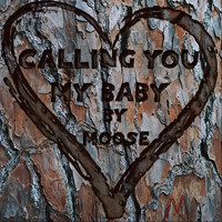 Moose - Calling You My Baby