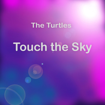 The Turtles - Touch the Sky