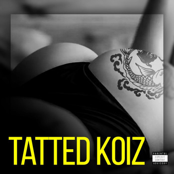 TL - Tatted Koiz (Explicit)