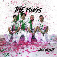 The Plugs - Now What?