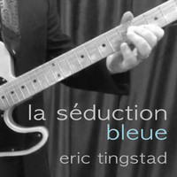 Eric Tingstad - La Séduction Bleue