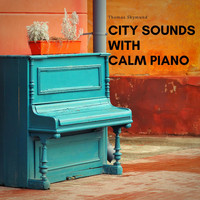 Thomas Skymund - City Sounds with Calm Piano
