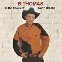 B.Thomas - In the Tracks of Garth Brooks