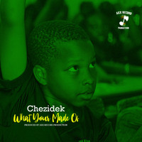 Chezidek - What Your Made Of