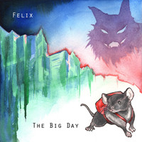 Felix - The Big Day (Explicit)