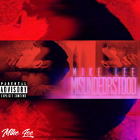 Mike Lee - Misunderstood (Explicit)