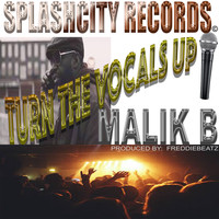 Malik B - Turn the Vocals Up (Explicit)