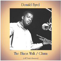 Donald Byrd - The Blues Walk / Ghana (All Tracks Remastered)