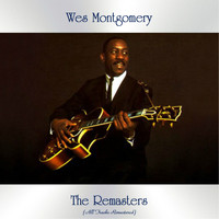 Wes Montgomery - The Remasters (All Tracks Remastered)