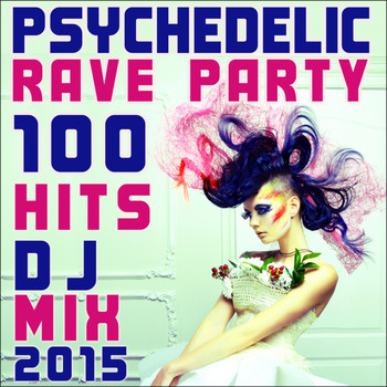 Psychedelic Rave Doc, DoctorSpook, Goa Doc - Psychedelic Rave Party 100 Hits Dj Mix 2015