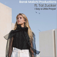 Barak Malichi - I Say a Litter Prayer (feat. Tal Zucker)