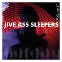 Jive Ass Sleepers - Jive Ass Sleepers, Vol. 24