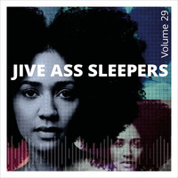 Jive Ass Sleepers - Jive Ass Sleepers, Vol. 29