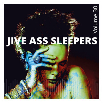Jive Ass Sleepers - Jive Ass Sleepers, Vol. 30