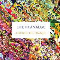 Life in Analog - Chords of Trance