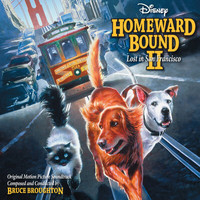 Bruce Broughton - Homeward Bound II: Lost in San Francisco (Original Motion Picture Soundtrack)