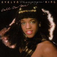 "Evelyn ""Champagne"" King - Call on Me"