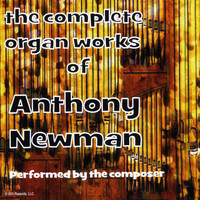Anthony Newman - Complete Organ Works 2020