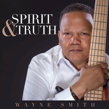 Wayne Smith - Spirit & Truth