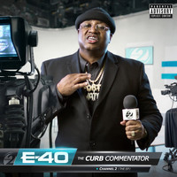 E-40 - The Curb Commentator Channel 2 (Explicit)