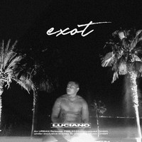 Luciano - EXOT (Explicit)