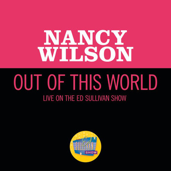 Nancy Wilson - Out Of This World (Live On The Ed Sullivan Show, November 24, 1968)