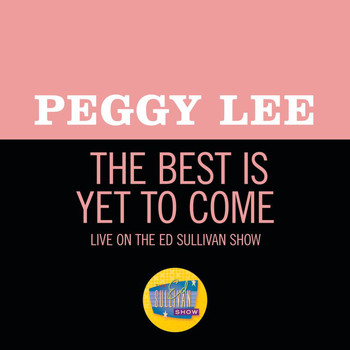 Peggy Lee - The Best Is Yet To Come (Live On The Ed Sullivan Show, December 9, 1962)