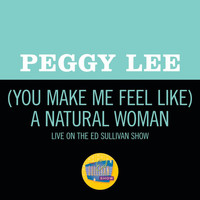 Peggy Lee - (You Make Me Feel Like) A Natural Woman (Live On The Ed Sullivan Show, April 6, 1969)