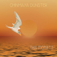 Chinmaya Dunster - This Moment