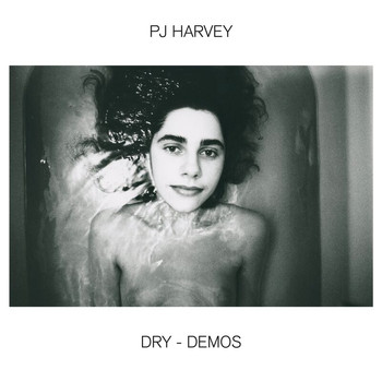 PJ Harvey - Dry – Demos