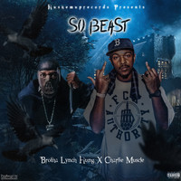 Brotha Lynch Hung - So Beast (feat. Charlie Muscle) (Explicit)