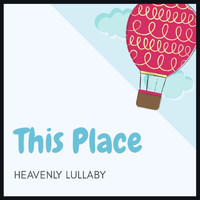 Heavenly Lullaby - This Place