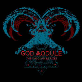 God Module - The Unsound Remixes (Explicit)