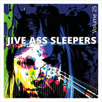 Jive Ass Sleepers - Jive Ass Sleepers, Vol. 25