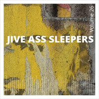 Jive Ass Sleepers - Jive Ass Sleepers, Vol. 26
