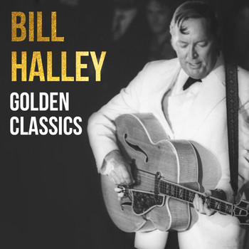 Bill Haley - Bill Haley, Golden Classics