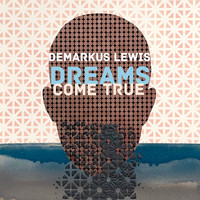 Demarkus Lewis - Dreams Come True